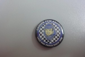 Chosen Few Button - Loud and proud since 1999